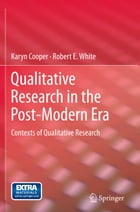 Qualitative Research in the Post-Modern Era: Contexts of Qualitative Research