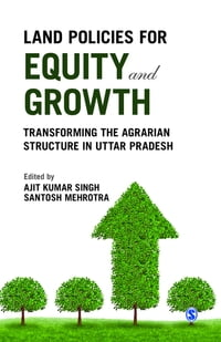 Land Policies for Equity and Growth: Transforming the Agrarian Structure in Uttar Pradesh