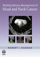 Multidisciplinary Management of Head and Neck Cancer by Robert I. Haddad, MD
