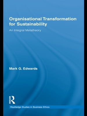 Organizational Transformation for Sustainability An Integral Metatheory