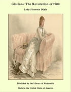 Gloriana: The Revolution of 1900 by Lady Florence Dixie