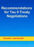 Recommendations for Tau 9 Treaty Negotiations