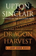 Dragon Harvest by Upton Sinclair