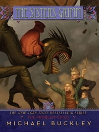 The Problem Child: The Sisters Grimm, Book Three