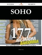 SOHO 177 Success Secrets - 177 Most Asked Questions On SOHO - What You Need To Know