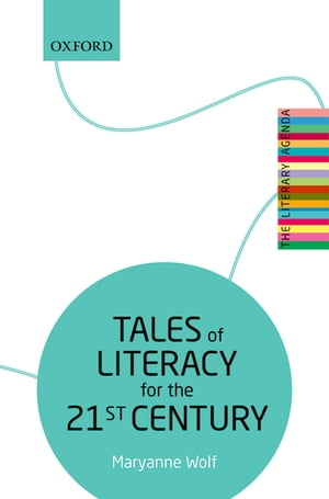 Tales of Literacy for the 21st Century The Literary Agenda