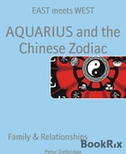 AQUARIUS and the Chinese Zodiac: EAST meets WEST by Peter Delbridge