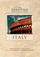 The Christian Travelers Guide to Italy by David Bershad