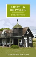 A Death in the Pavilion by Caroline Dunford