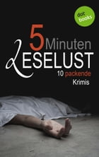 5 Minuten Leselust - Band 2: 10 packende Krimis by Barbara Gothe