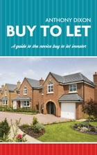 Buy To Let: A guide to the novice buy to let investor