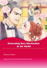 REINVENTING MARY/BLACKMAILED BY THE SHEIKH: Mills & Boon Comics
