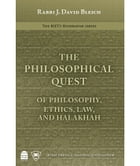 The Philosophical Quest: Of Philosophy, Ethics, Law and Halakhah by Bleich, J. David