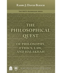The Philosophical Quest: Of Philosophy, Ethics, Law and Halakhah