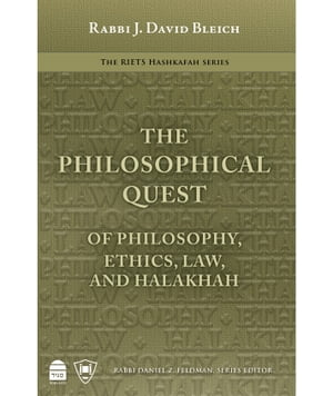 The Philosophical Quest Of Philosophy,  Ethics,  Law and Halakhah