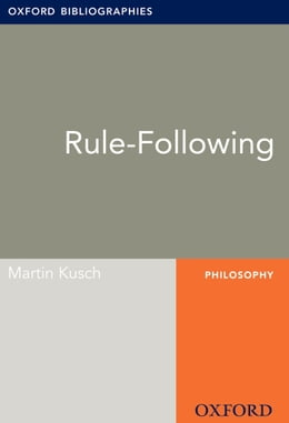 Book Rule-Following: Oxford Bibliographies Online Research Guide by Martin Kusch