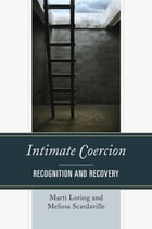 Intimate Coercion: Recognition and Recovery by Marti Loring