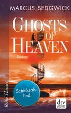 Ghosts of Heaven: Schicksalslied by Marcus Sedgwick