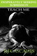 Desperately Seeking Submission: Teach Me 3aafc339-f9ac-4e15-809f-ae2652ed2a1e