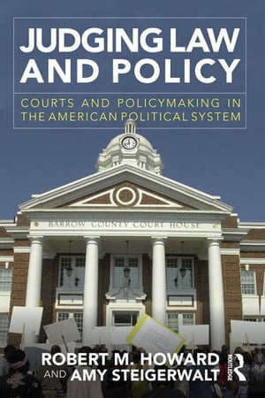 Judging Law and Policy Courts and Policymaking in the American Political System