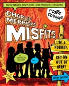 Charlie Merrick's Misfits: I'm a Nobody, Get Me Out of Here!