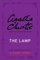 The Lamp: A Short Story by Agatha Christie