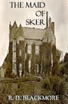 The Maid of Sker by R D Blackmore