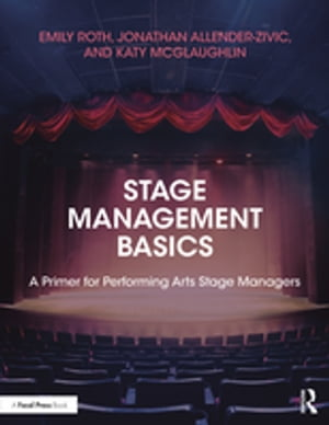 Stage Management Basics A Primer for Performing Arts Stage Managers