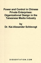 Power and Control in Chinese Private Enterprises: Organizational Design in the Taiwanese Media…