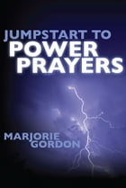 Jumpstart To Power Prayers by Marjorie Gordon