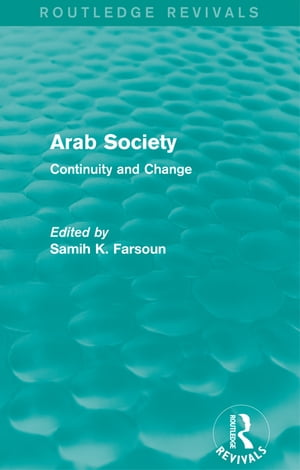 Arab Society (Routledge Revivals) Continuity and Change