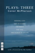 McPherson Plays: Three by Conor McPherson