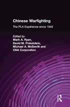 Chinese Warfighting: The PLA Experience since 1949: The PLA Experience since 1949