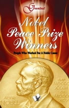 Nobel Peace Prize Winners: People who worked for a noble cause by Vikas Khatri