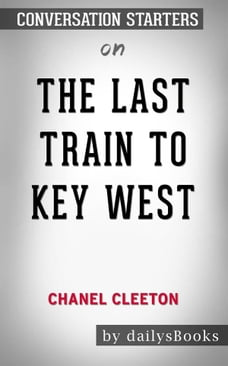 The Last Train to Key West byChanel Cleeton: Conversation Starters