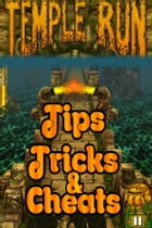 Temple Run: Tips, Tricks and Cheats by New World Gaming