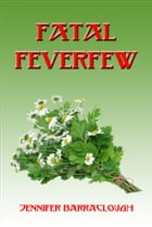Fatal Feverfew by Jennifer Barraclough