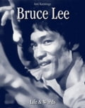 Bruce Lee: Life & Words 6f8f3ea4-3004-4504-b6bb-e03be498a9ed