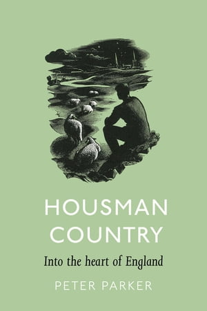 Housman Country Into the Heart of England