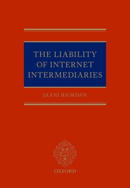 Book The Liability of Internet Intermediaries by Jaani Riordan
