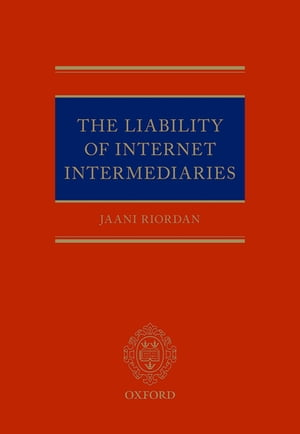 The Liability of Internet Intermediaries
