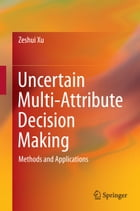 Uncertain Multi-Attribute Decision Making