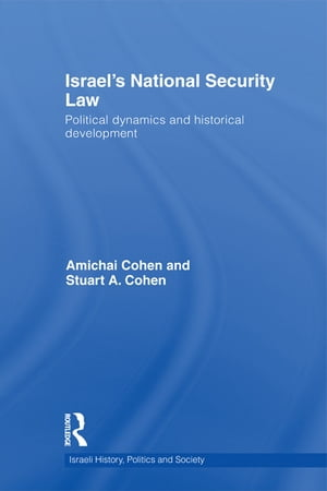 Israel's National Security Law Political Dynamics and Historical Development