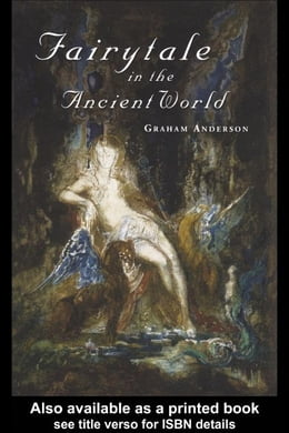 Book Fairytale in the Ancient World by Anderson, Graham
