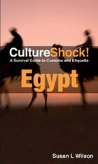 CultureShock! Egypt: A Survival Guide to Customs and Etiquette by Susan Wilson