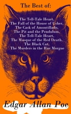 The Best of Edgar Allan Poe: The Tell-Tale Heart, The Fall of the House of Usher, The Cask of Amontillado, The Pit and the Pendulum, The Tell-Tale Hea by Edgar Allan Poe