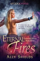 Eternal Fires by Ally Shields