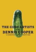 The Guro Artists by Dennis Cooper