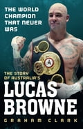 The World Champion That Never Was: The Story of Australia's Lucas Browne e1de2d6a-4adf-41a1-b11a-24b7ea551443