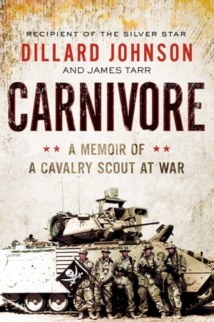 Carnivore A Memoir of a Cavalry Scout at War